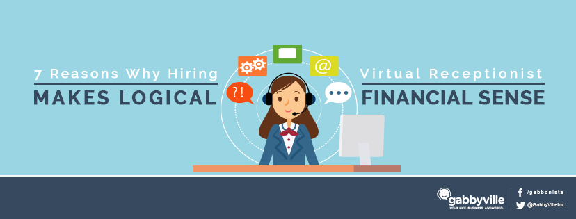 7 Reasons Why Hiring A Virtual Receptionist Makes Logical Financial Sense